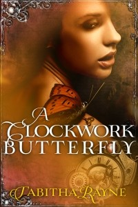 A Clockwork Butterfly Cover Tabitha Rayne