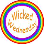 Wicked Wednesday rainbow badge - for someday I will snap your neck as you eat me out -
