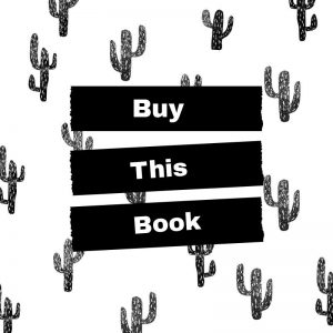 black and white cactus background with banner text - Buy This Book