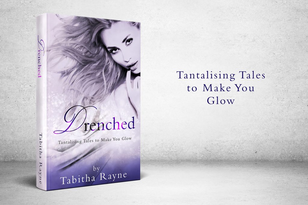 book cover - Drenched by Tabitha Rayne - with tagline tantalising tales to make you glow